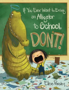 if-you-ever-want-to-bring-an-alligator-to-school-don